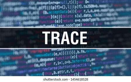 TRACE concept with Random Parts of Program Code. TRACE with Programming code abstract technology background of software developer and Computer script. TRACE Background concept