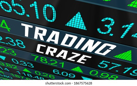 Trading Craze Stock Market Rise Increase Rally 3d Illustration