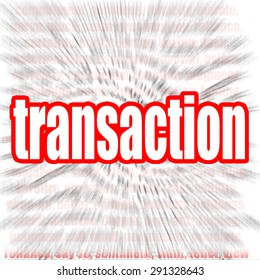 Transaction word cloud image with hi-res rendered artwork that could be used for any graphic design.