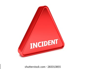 "Triangle, surround, red sign that says ""INCIDENT"""