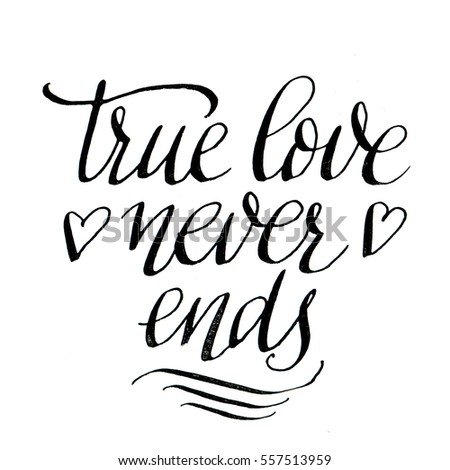 True Love Never Ends Modern Calligraphy Stock Illustration Royalty