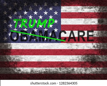 Trumpcare Or Trump Care Health Repeal Of Obamacare. Medical Healthcare Insurance Coverage - 2d Illustration