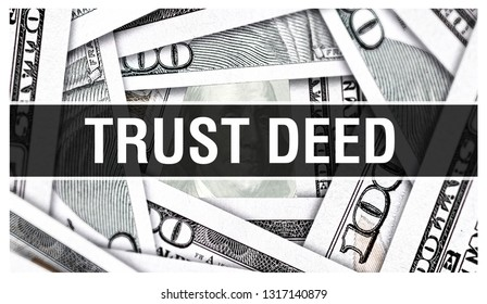 Trust Deed Closeup Concept. Deed of trust American Dollars Cash Money,3D rendering. Trust Deed at Dollar Banknote. Financial USA money banknote and commercial money investment profit concept
