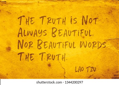 The truth is not always beautiful, nor beautiful words the truth - ancient Chinese philosopher Lao Tzu quote printed on grunge yellow paper