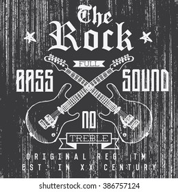 T-shirt Printing design, typography graphics, The Rock full bass sound illustration with grunge crossed guitars hand drawn sketch. Badge Applique Label.