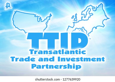 TTIP, Transatlantic Trade and Investment Partnership. Alliance between European Union and United States of America