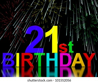 Twenty First Or 21st Birthday Celebrated With Fireworks Display