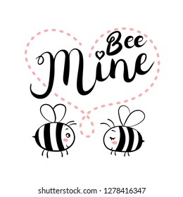 Two bees in love. Bee mine text. Brush calligraphy.