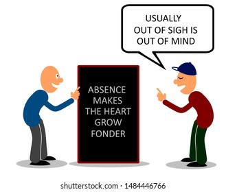 Two men argue on  absence makes the heart grow fonder