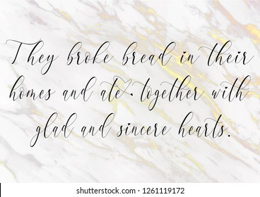 Typographic Bible Verse With Marble Background They Broke Bread In Their Homes And Ate Together