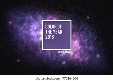 Ultra Violet color of the year 2018, inspired by galaxy with stars and space dust in the universe background. Illustration for your design represent to trendy color of 2018, Ultra Violet