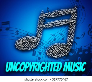 Uncopyrighted Music Representing Intellectual Property Rights And Sound Track