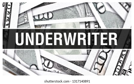 Underwriter Closeup Concept. American Dollars Cash Money,3D rendering. Underwriter at Dollar Banknote. Financial USA money banknote and commercial money investment profit concept
