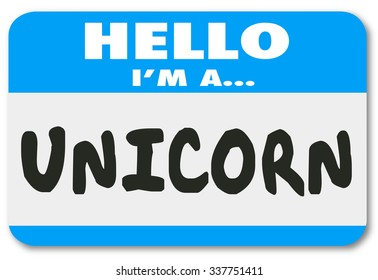 Unicorn word on a Hello nametag sticker to illustrate the perfect, rare, uncommon, special or unique job candidate or leader