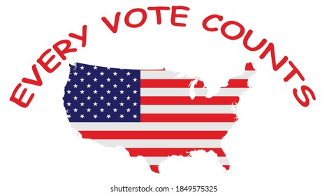 United States of America flag overlaid on outline map with every vote counts message isolated on white background