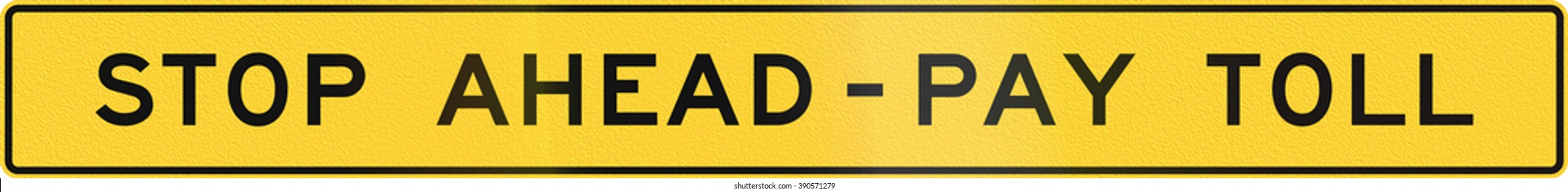 United States MUTCD road sign - Stop ahead pay toll.