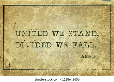 United we stand, divided we fall - famous ancient Greek story teller Aesop quote printed on grunge vintage cardboard