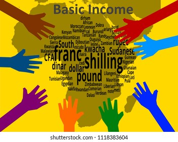 Universal Basic Income -  Colorful hands are reaching inside, where the African currencies are written above a map of the continent.