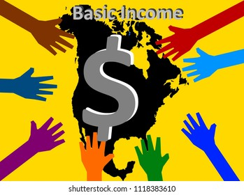 Universal Basic Income -  Colorful hands stretch inwards where a dollar sign is shown above the map of North America.