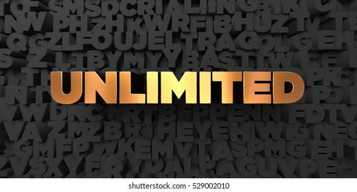 Unlimited - Gold text on black background - 3D rendered royalty free stock picture. This image can be used for an online website banner ad or a print postcard.