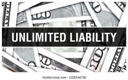 Unlimited Liability Closeup Concept. American Dollars Cash Money,3D rendering. Unlimited Liability at Dollar Banknote. Financial USA money banknote and commercial money investment profit concept