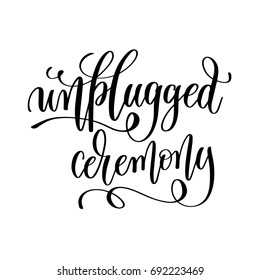 unplugged ceremony black and white hand lettering inscription to wedding invitation or valentines day greeting card, calligraphy raster version illustration
