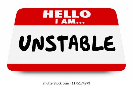 Unstable Volatile Erratic Behavior Name Tag 3d Illustration