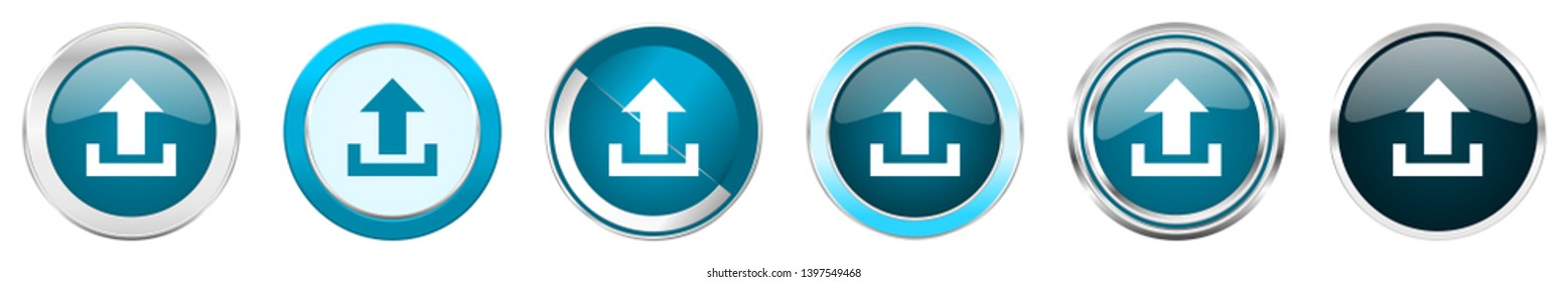 Upload silver metallic chrome border icons in 6 options, set of web blue round buttons isolated on white background