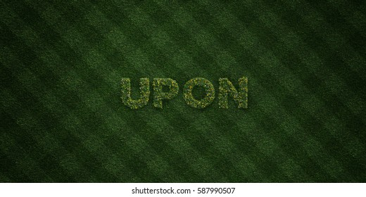 UPON - fresh Grass letters with flowers and dandelions - 3D rendered royalty free stock image. Can be used for online banner ads and direct mailers.