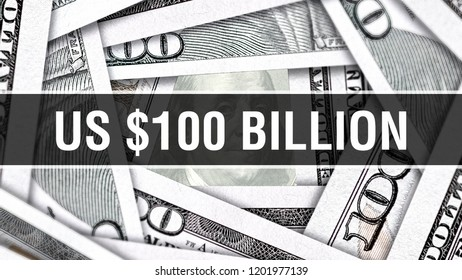 US $100 Billion Dollars Closeup Concept. American Dollars Cash Money. One hundred Billion Dollar Banknote. hundred Billion Dollars bill USA money banknote, 3D rendering Cash money investment profit