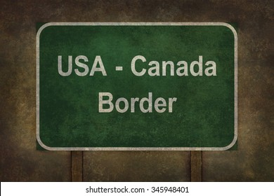 USA - Canada border roadside sign illustration with distressed ominous background