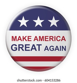 USA Politics Concept Badge: Make America Great Again Motto Button With US Flag, 3d illustration on white background