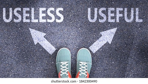 Useless and useful as different choices in life - pictured as words Useless, useful on a road to symbolize making decision and picking either Useless or useful as an option, 3d illustration