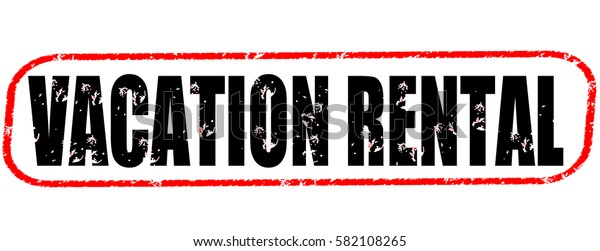 vacation rental red and black stamp on white background.