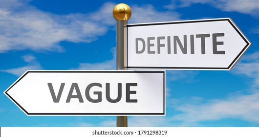 Vague and definite as different choices in life - pictured as words Vague, definite on road signs pointing at opposite ways to show that these are alternative options., 3d illustration