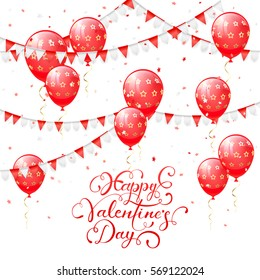 Valentines background with red balloons, pennants and confetti, lettering Happy Valentines Day, illustration.