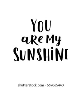 Valentines Day  greeting card. Black and white colors for coloring book. Template for your design. Romantic cute illustration with hand written lettering You are my sunshine.