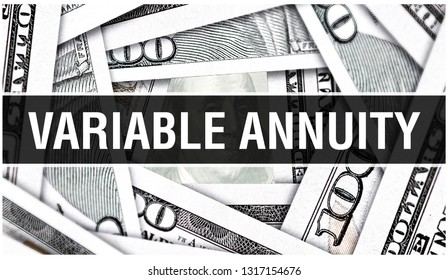 Variable Annuity Closeup Concept. American Dollars Cash Money,3D rendering. Variable Annuity at Dollar Banknote. Financial USA money banknote and commercial money investment profit concept