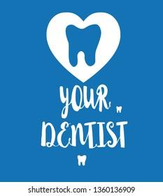 """Vector dental hand lettering poster. """"Love your dantist"""""""