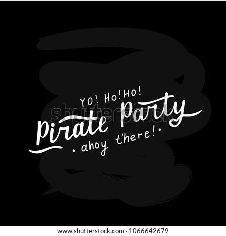 Vector Illustration Of Pirate Party Text For LogotypepostcardPhrase T Shirts