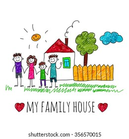 Vector image of happy family with house. Kids drawing I love my family