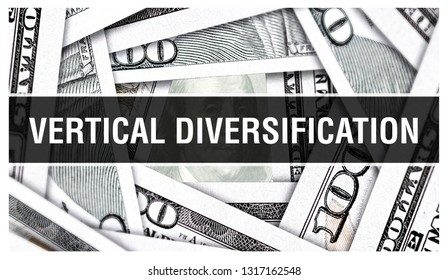 Vertical Diversification Closeup Concept. American Dollars Cash Money,3D rendering. Vertical Diversification at Dollar Banknote. Financial USA money banknote and commercial money investment concept