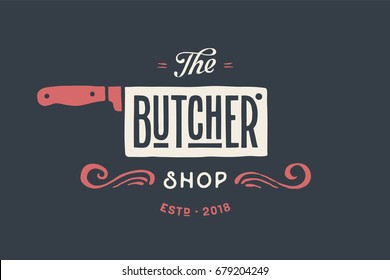 Vintage emblem of Butchery meat shop with text The Butcher, Shop. Logo template for meat business - farmer shop, market or design - label, banner, sticker. Illustration