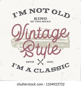 Vintage hand drawn muscle car t shirt design. Classic car poster with typography. I m not old, i m a classic quote. Retro style poster with grunge background. Old car logo, emblem. Stock .