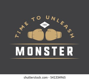 Vintage motivational poster or print with inspirational quote. Time to unleash the monster. Vector Illustration. Graphic Art.