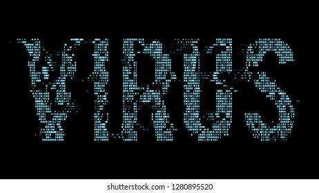 Virus futuristic binary text glowing in the dark. Computer virus