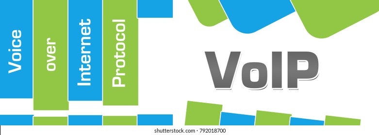 VoIP - Voice over internet protocol text written over green blue background.