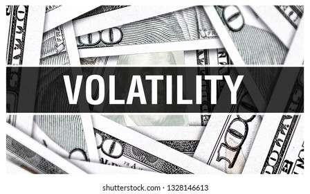 Volatility Closeup Concept. American Dollars Cash Money,3D rendering. Volatility at Dollar Banknote. Financial USA money banknote and changeable, changeful, fickle, flickery, fluctuating, fluid