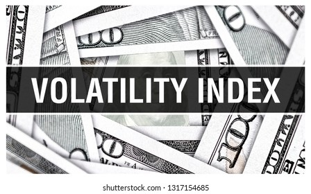 Volatility Index Closeup Concept. American Dollars Cash Money,3D rendering. Volatility Index at Dollar Banknote. Financial USA money banknote and commercial money investment profit concept