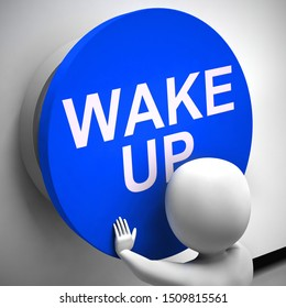 Wake up button means arise and get up. A reminder to stop sleeping - 3d illustration